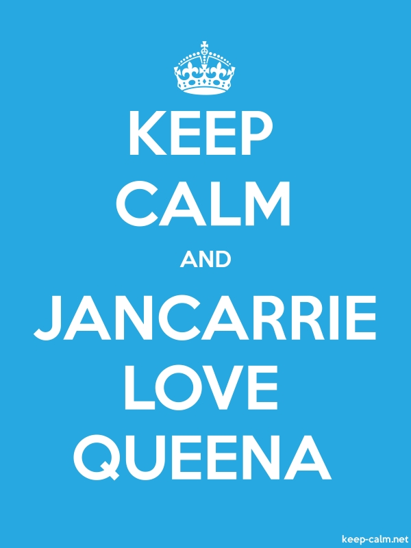 KEEP CALM AND JANCARRIE LOVE QUEENA - white/blue - Default (600x800)