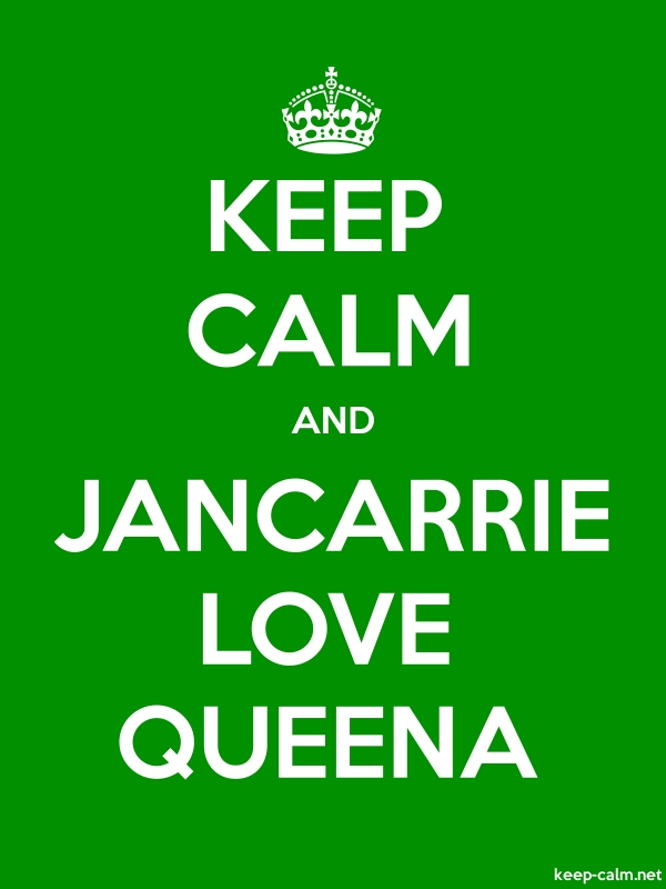 KEEP CALM AND JANCARRIE LOVE QUEENA - white/green - Default (600x800)