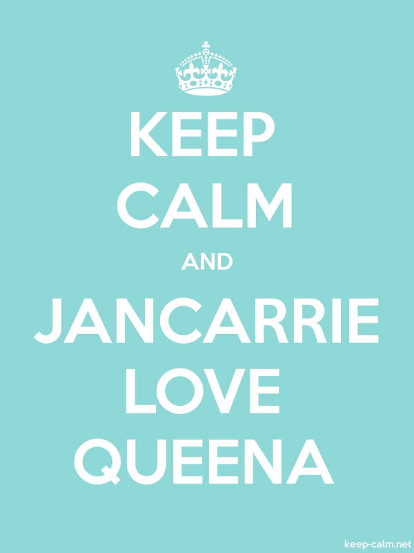 KEEP CALM AND JANCARRIE LOVE QUEENA - white/lightblue - Default (600x800)