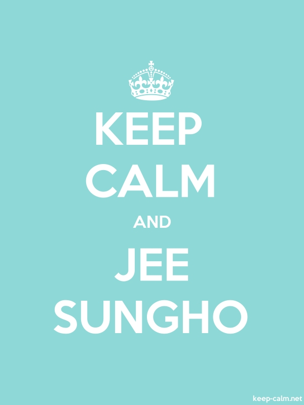 KEEP CALM AND JEE SUNGHO - white/lightblue - Default (600x800)
