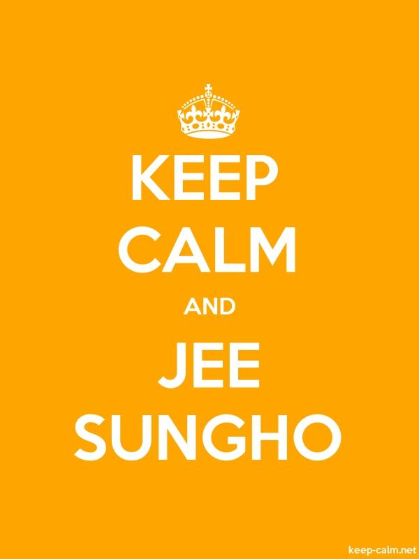 KEEP CALM AND JEE SUNGHO - white/orange - Default (600x800)