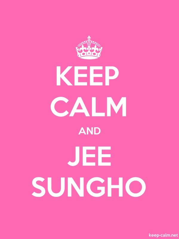 KEEP CALM AND JEE SUNGHO - white/pink - Default (600x800)
