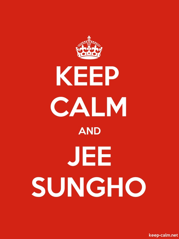 KEEP CALM AND JEE SUNGHO - white/red - Default (600x800)