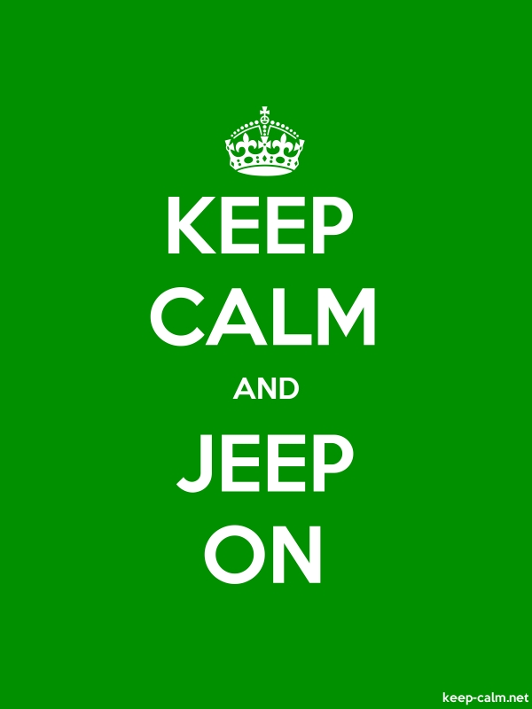 KEEP CALM AND JEEP ON - white/green - Default (600x800)