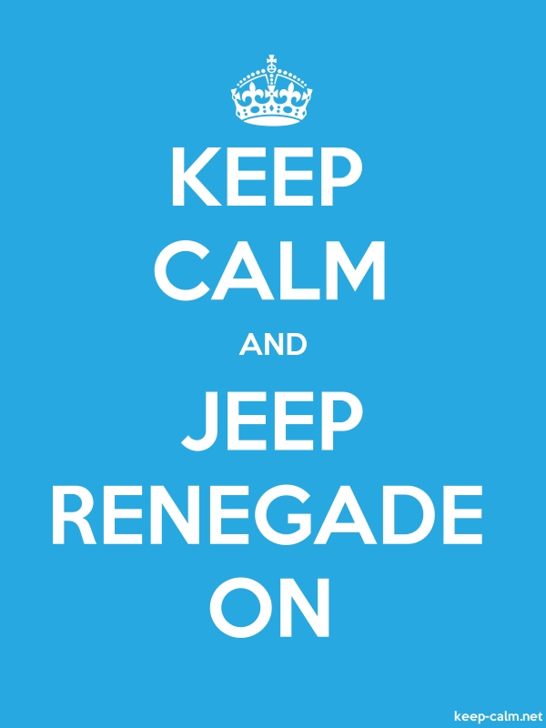 KEEP CALM AND JEEP RENEGADE ON - white/blue - Default (600x800)
