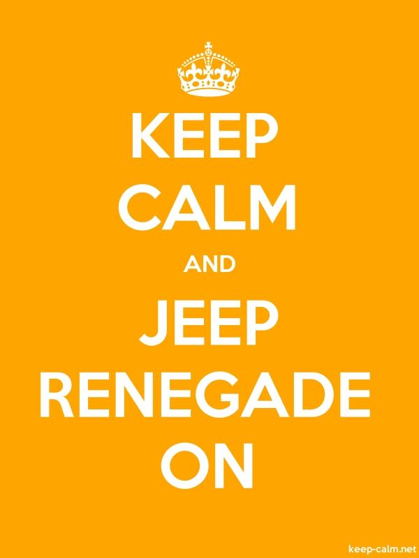 KEEP CALM AND JEEP RENEGADE ON - white/orange - Default (600x800)