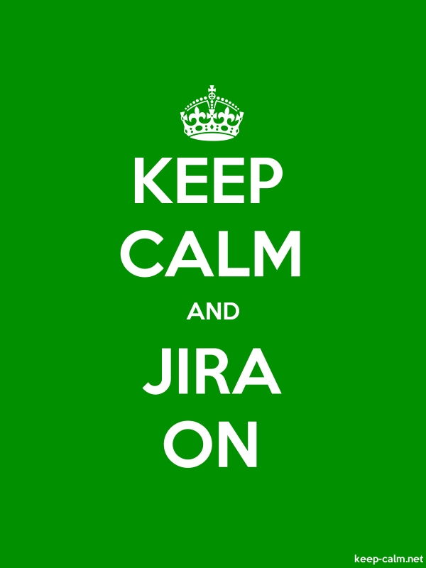 KEEP CALM AND JIRA ON - white/green - Default (600x800)