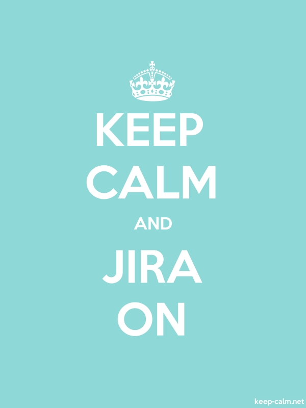 KEEP CALM AND JIRA ON - white/lightblue - Default (600x800)