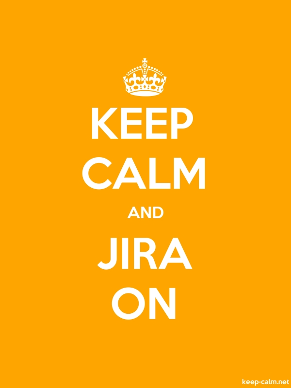 KEEP CALM AND JIRA ON - white/orange - Default (600x800)