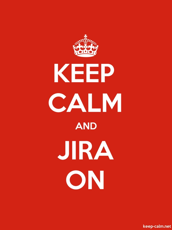 KEEP CALM AND JIRA ON - white/red - Default (600x800)