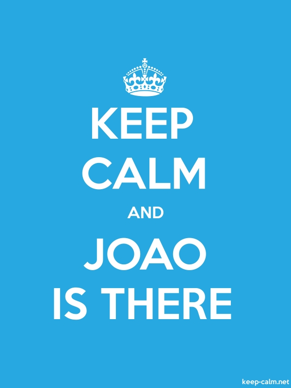 KEEP CALM AND JOAO IS THERE - white/blue - Default (600x800)