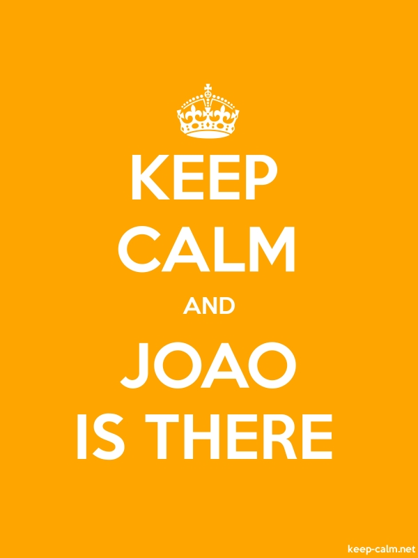 KEEP CALM AND JOAO IS THERE - white/orange - Default (600x800)