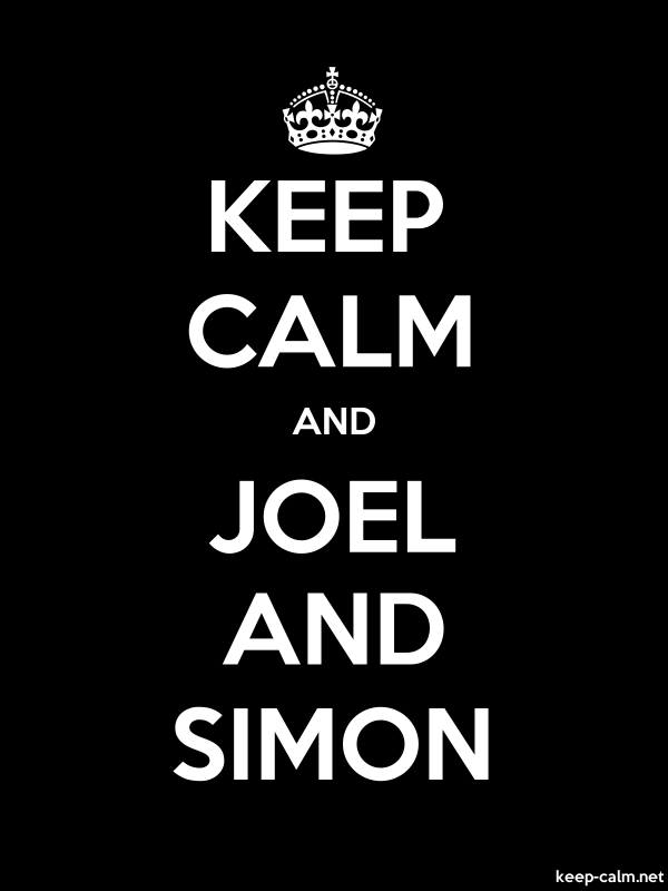 KEEP CALM AND JOEL AND SIMON - white/black - Default (600x800)