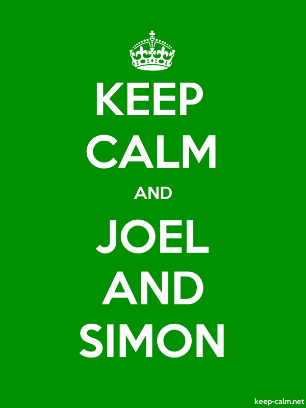 KEEP CALM AND JOEL AND SIMON - white/green - Default (600x800)