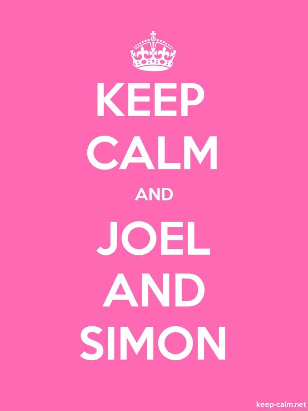 KEEP CALM AND JOEL AND SIMON - white/pink - Default (600x800)