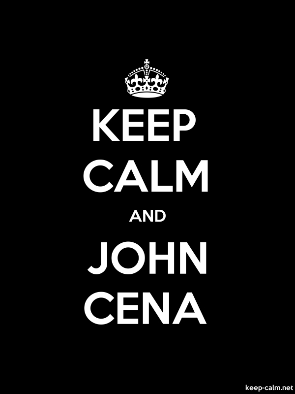 KEEP CALM AND JOHN CENA - white/black - Default (600x800)