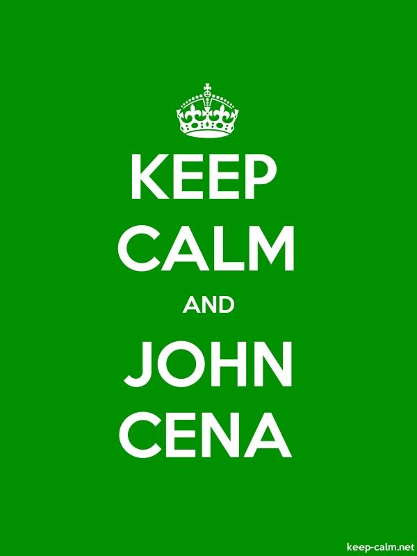 KEEP CALM AND JOHN CENA - white/green - Default (600x800)