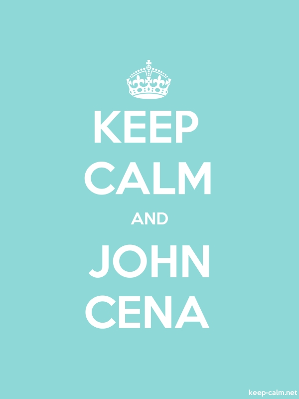 KEEP CALM AND JOHN CENA - white/lightblue - Default (600x800)
