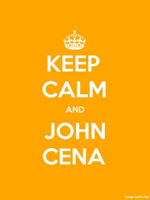 KEEP CALM AND JOHN CENA - white/orange - Default (600x800)