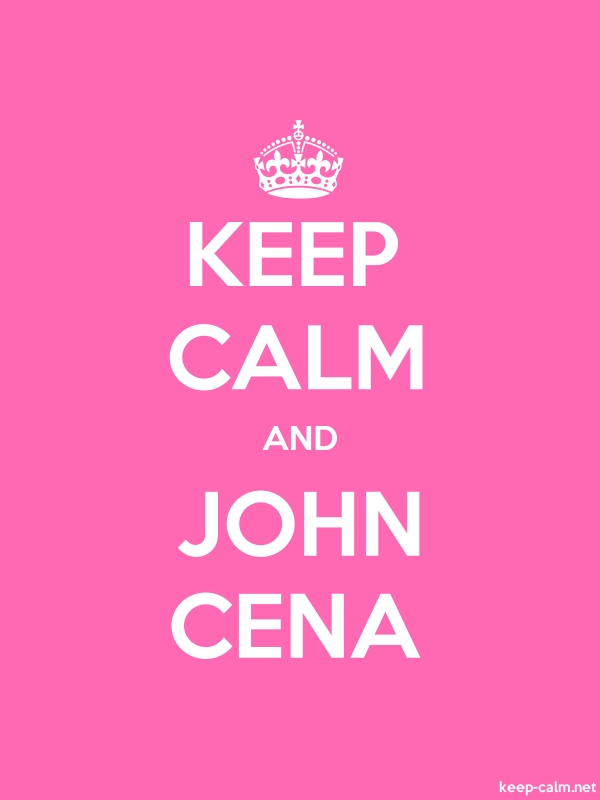 KEEP CALM AND JOHN CENA - white/pink - Default (600x800)