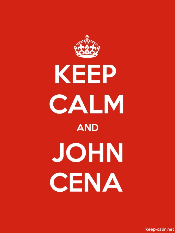 KEEP CALM AND JOHN CENA - white/red - Default (600x800)