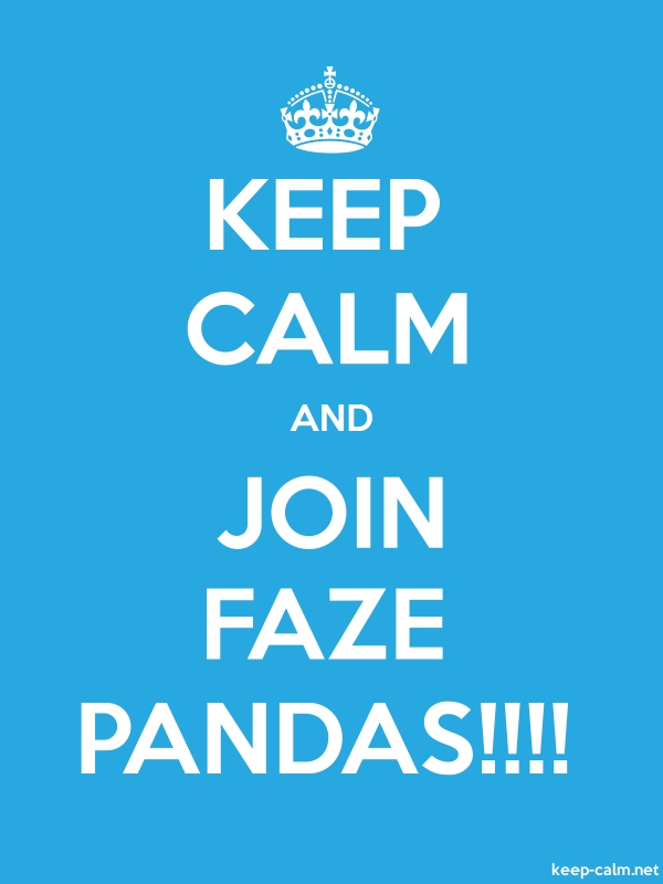 KEEP CALM AND JOIN FAZE PANDAS!!!! - white/blue - Default (600x800)