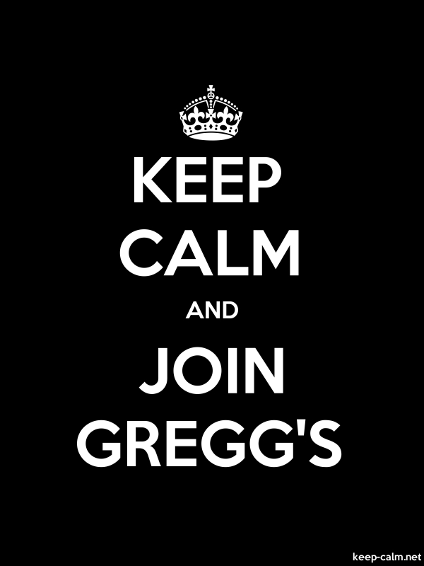 KEEP CALM AND JOIN GREGG'S - white/black - Default (600x800)