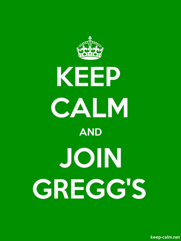 KEEP CALM AND JOIN GREGG'S - white/green - Default (600x800)
