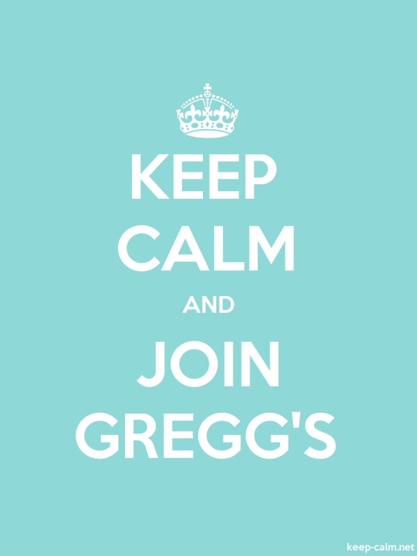 KEEP CALM AND JOIN GREGG'S - white/lightblue - Default (600x800)