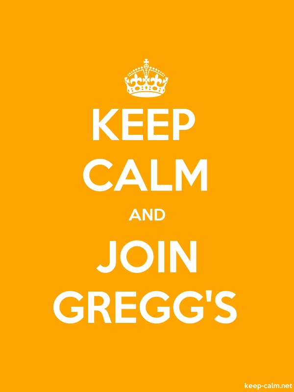 KEEP CALM AND JOIN GREGG'S - white/orange - Default (600x800)