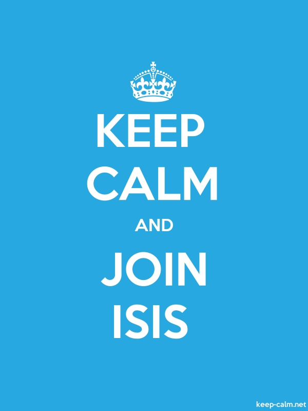KEEP CALM AND JOIN ISIS - white/blue - Default (600x800)