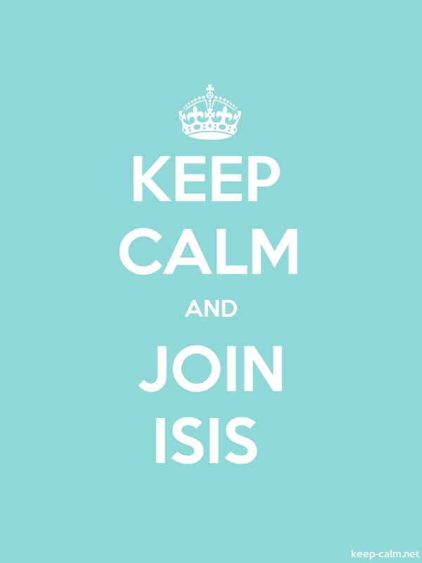 KEEP CALM AND JOIN ISIS - white/lightblue - Default (600x800)