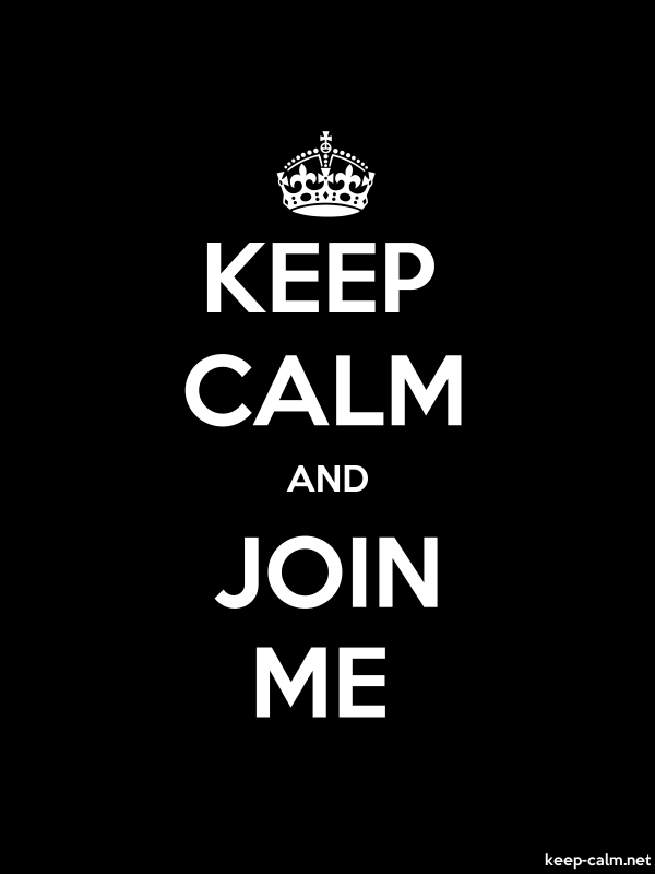 KEEP CALM AND JOIN ME - white/black - Default (600x800)