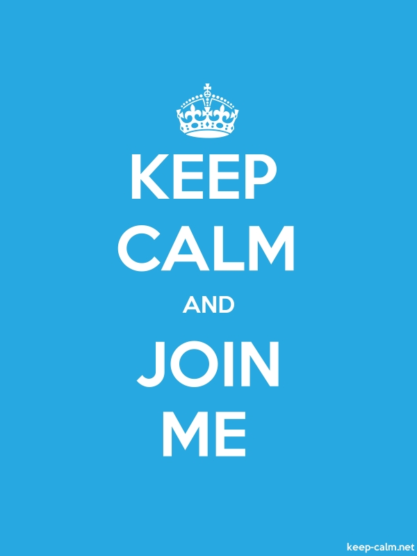 KEEP CALM AND JOIN ME - white/blue - Default (600x800)
