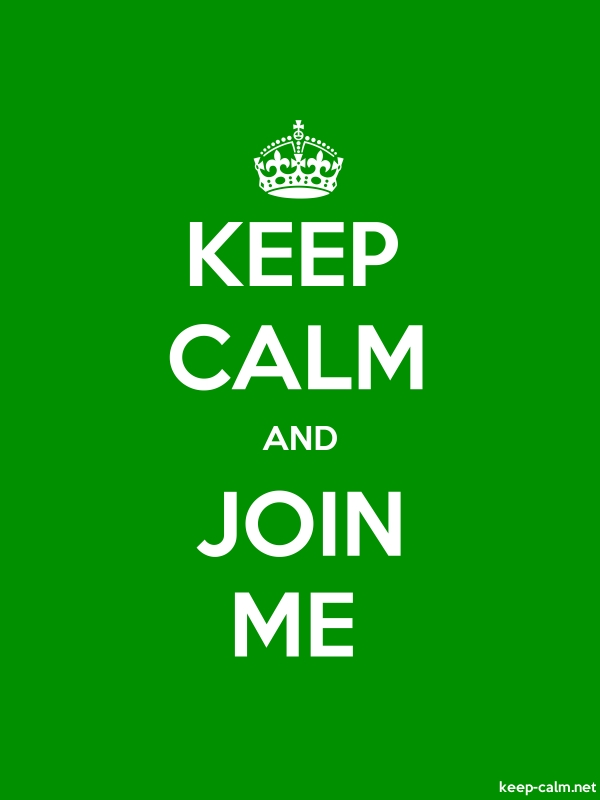 KEEP CALM AND JOIN ME - white/green - Default (600x800)