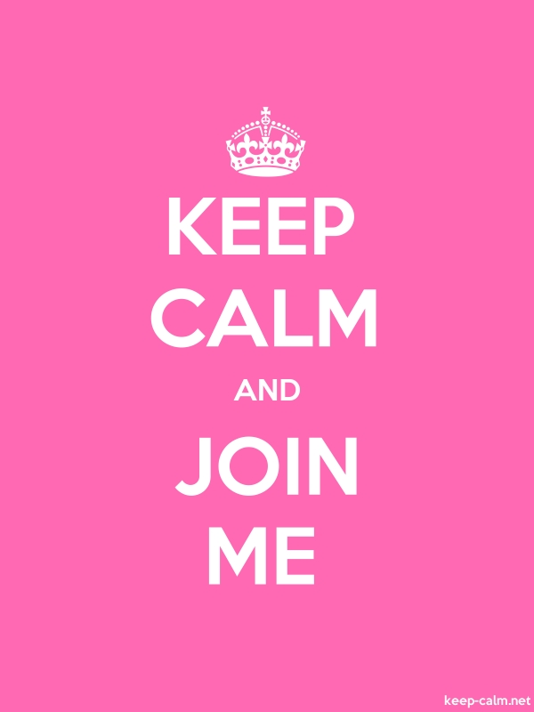 KEEP CALM AND JOIN ME - white/pink - Default (600x800)