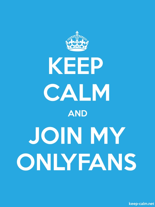 KEEP CALM AND JOIN MY ONLYFANS - white/blue - Default (600x800)