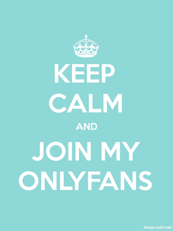 KEEP CALM AND JOIN MY ONLYFANS - white/lightblue - Default (600x800)