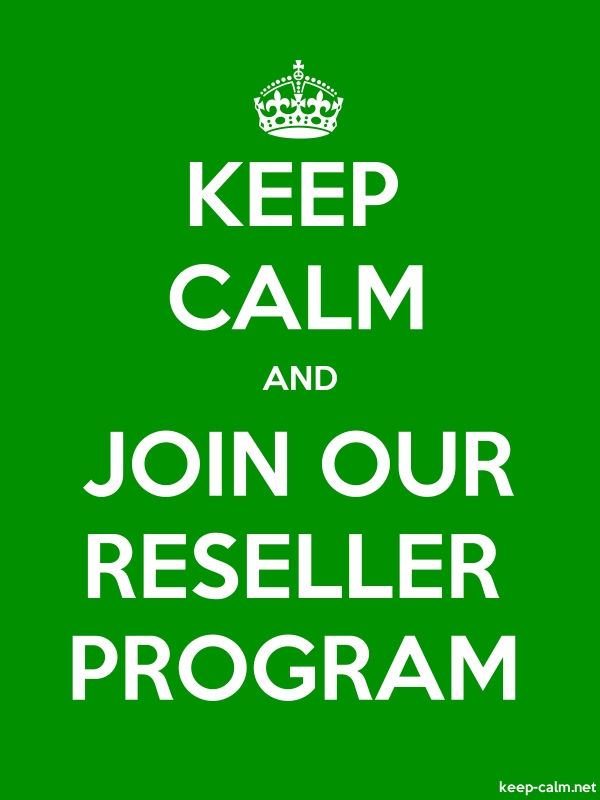 KEEP CALM AND JOIN OUR RESELLER PROGRAM - white/green - Default (600x800)