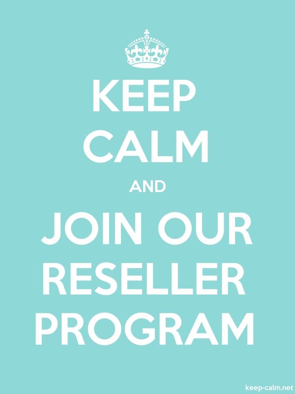 KEEP CALM AND JOIN OUR RESELLER PROGRAM - white/lightblue - Default (600x800)