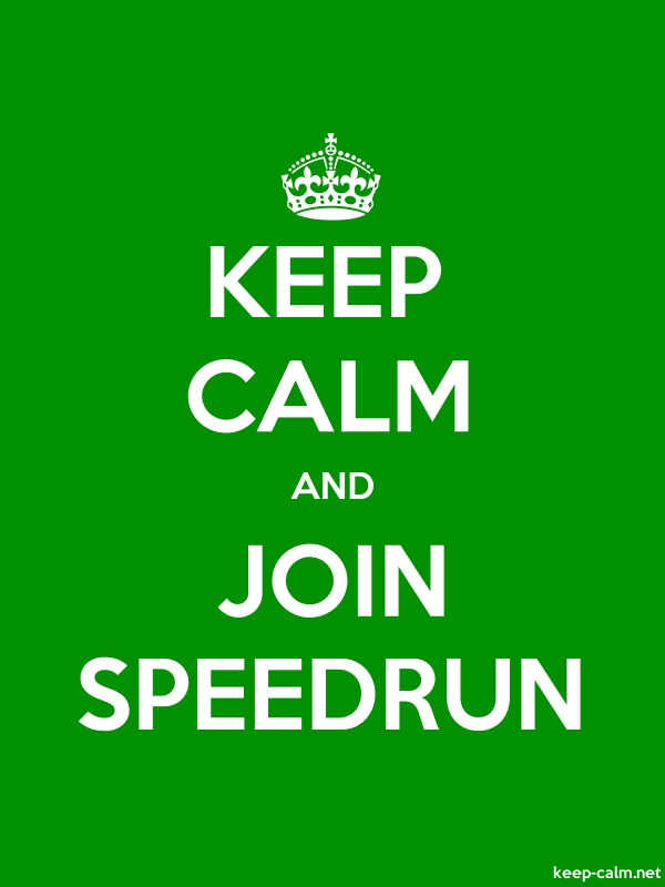 KEEP CALM AND JOIN SPEEDRUN - white/green - Default (600x800)
