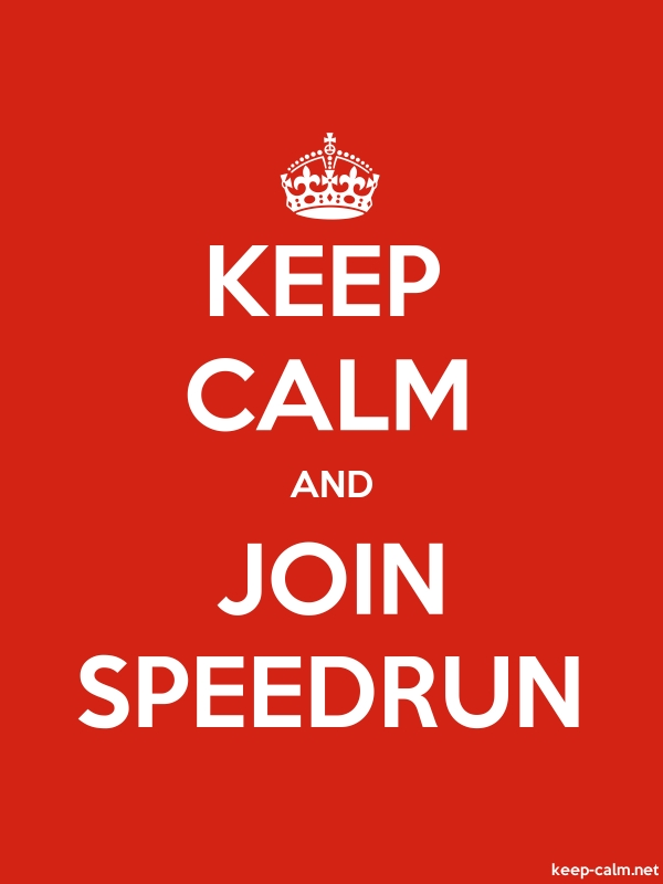 KEEP CALM AND JOIN SPEEDRUN - white/red - Default (600x800)