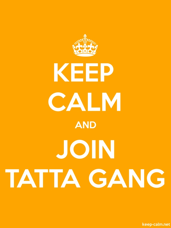 KEEP CALM AND JOIN TATTA GANG - white/orange - Default (600x800)