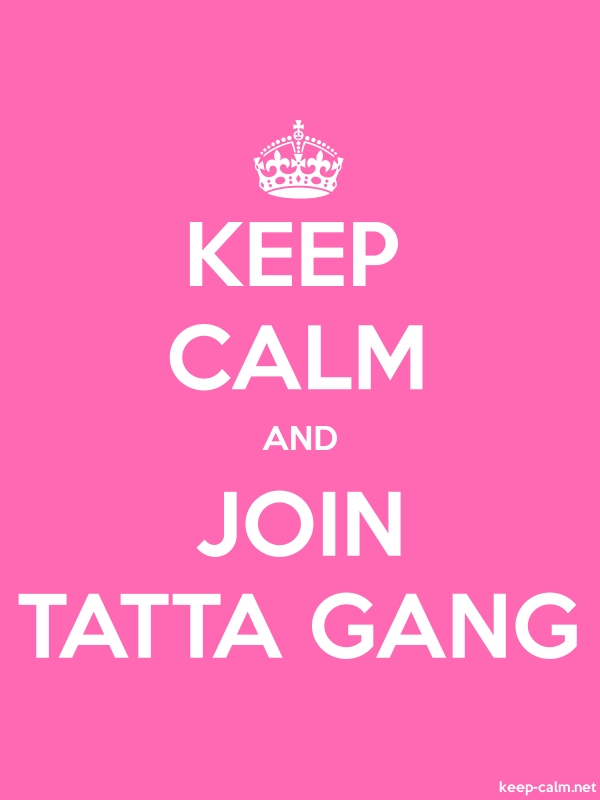 KEEP CALM AND JOIN TATTA GANG - white/pink - Default (600x800)