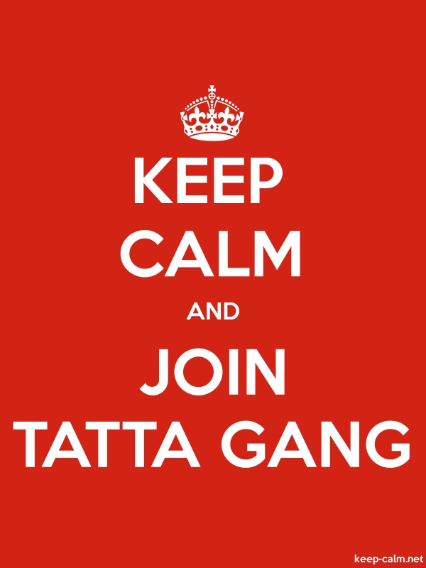 KEEP CALM AND JOIN TATTA GANG - white/red - Default (600x800)