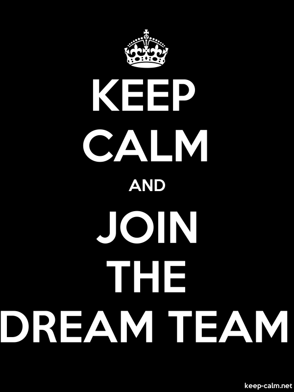 KEEP CALM AND JOIN THE DREAM TEAM - white/black - Default (600x800)