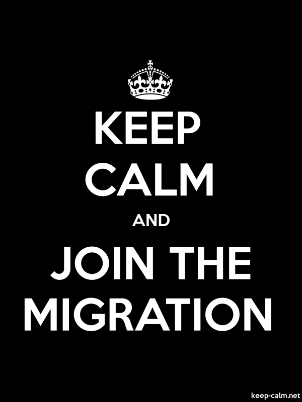 KEEP CALM AND JOIN THE MIGRATION - white/black - Default (600x800)