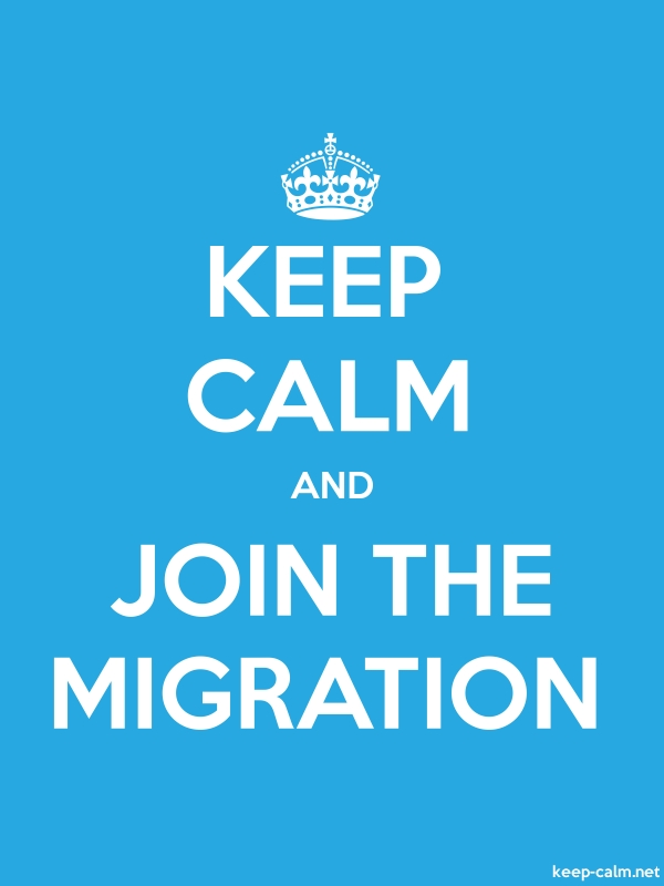KEEP CALM AND JOIN THE MIGRATION - white/blue - Default (600x800)