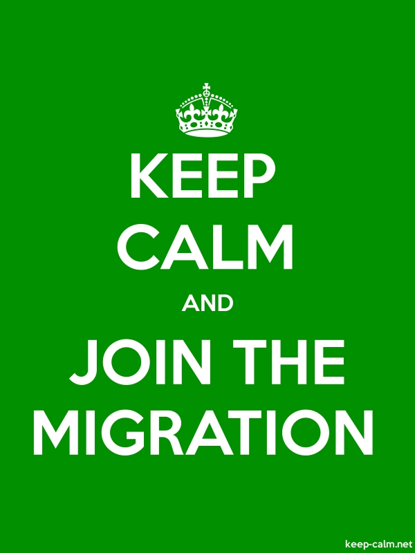 KEEP CALM AND JOIN THE MIGRATION - white/green - Default (600x800)