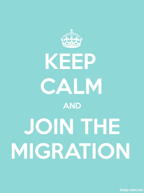 KEEP CALM AND JOIN THE MIGRATION - white/lightblue - Default (600x800)